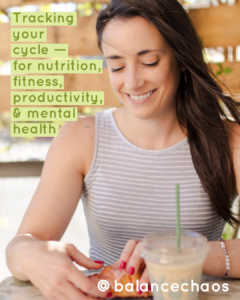 tracking your menstrual cycle for nutrition & fitness